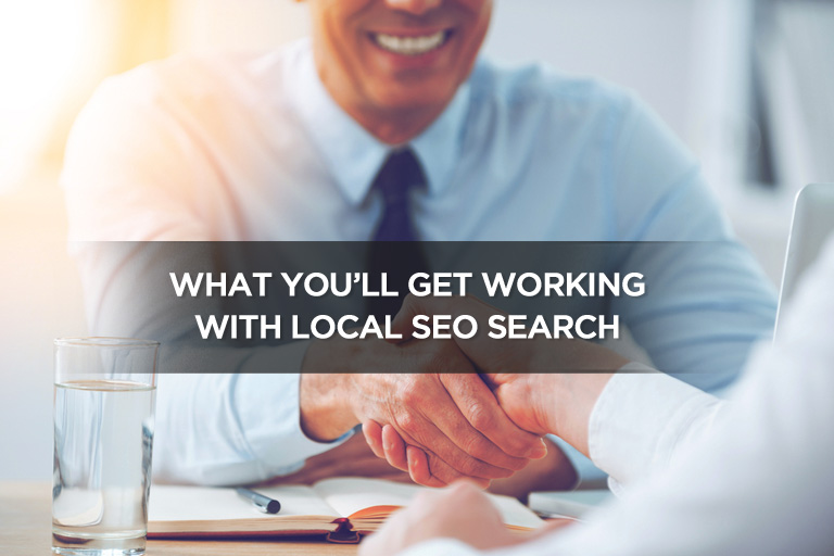 What You'll Get Working With Local SEO Search