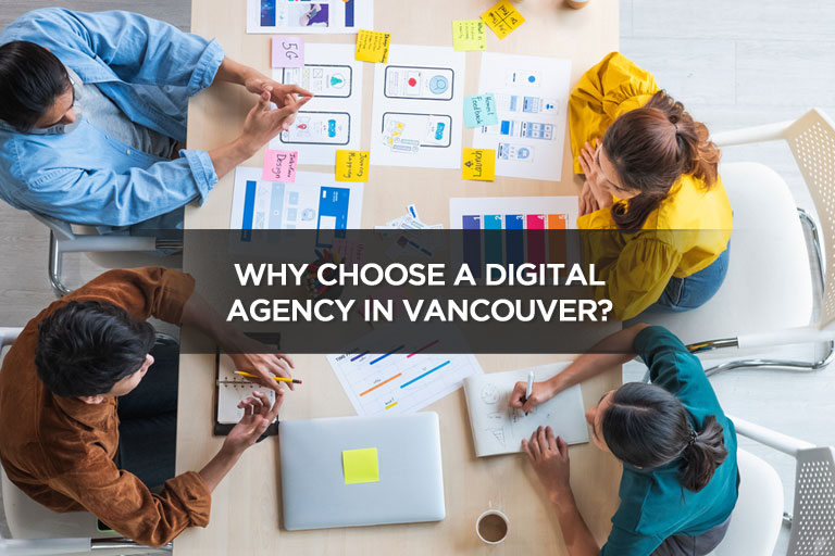 Why Choose a Digital Agency in Vancouver?