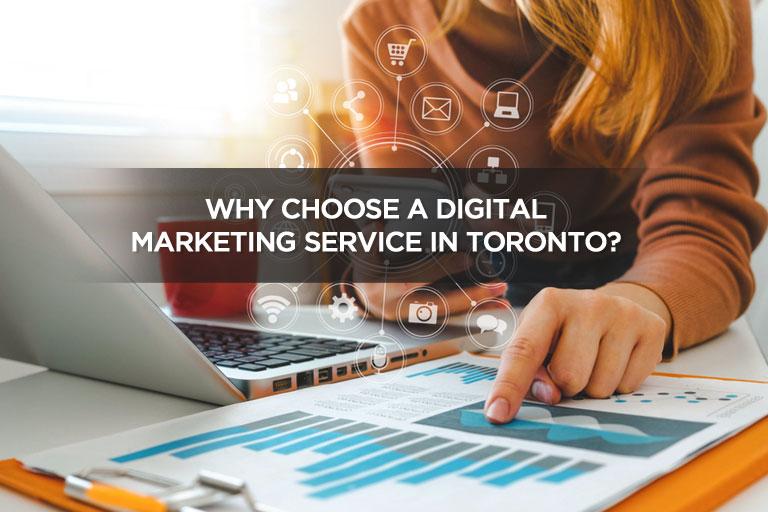 Why Choose a Digital Marketing Service in Toronto?