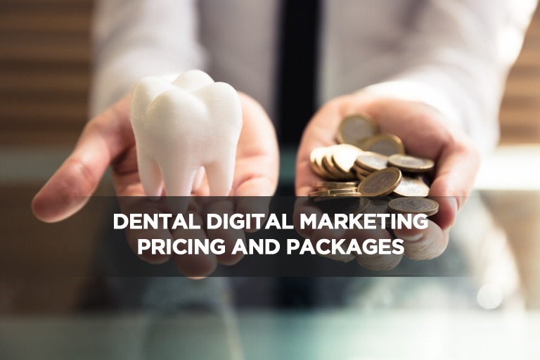 Dental Digital Marketing Pricing and Packages