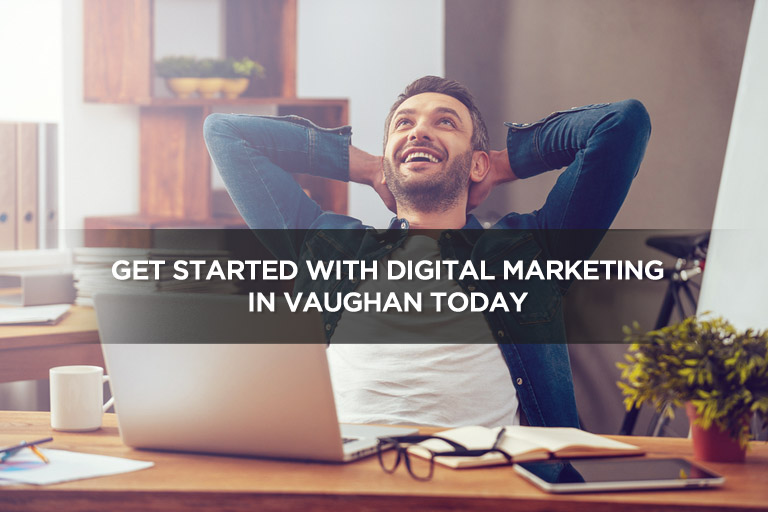 Get Started With Digital Marketing in Vaughan Today