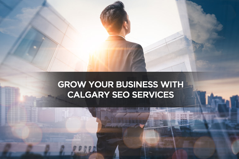 Grow Your Business With Calgary SEO Services