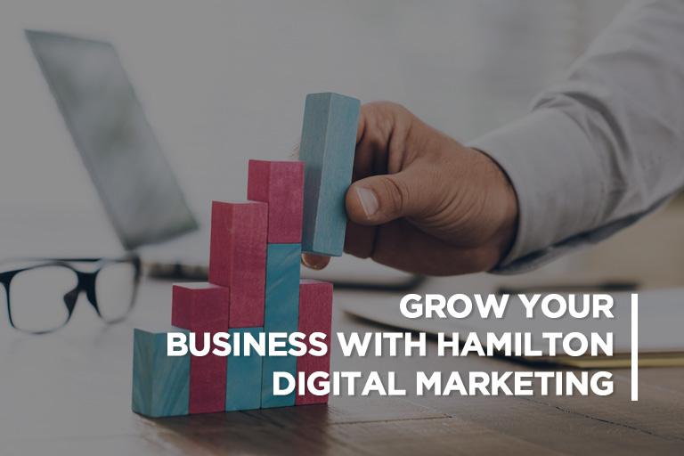 Grow Your Business With Hamilton Digital Marketing