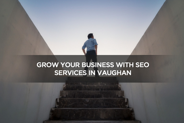 Grow Your Business With SEO Services in Vaughan