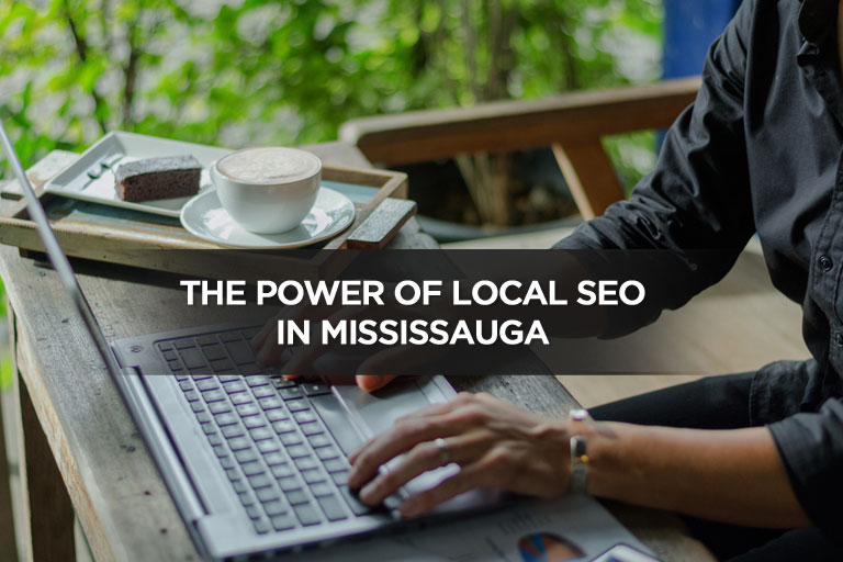 The Power of Local SEO in Mississauga