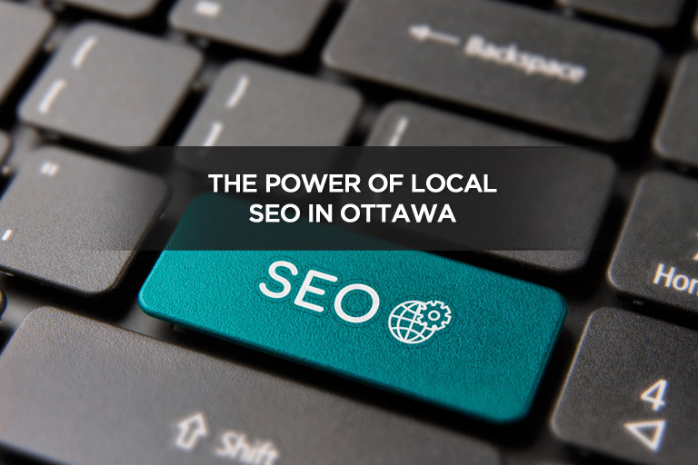 The Power of Local SEO in Ottawa