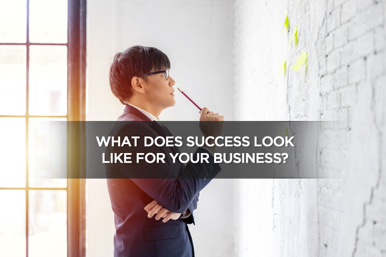 What Does Success Look Like For Your Business?