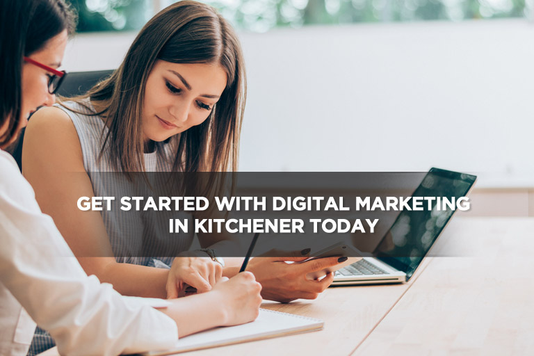 Get Started With Digital Marketing in Kitchener Today