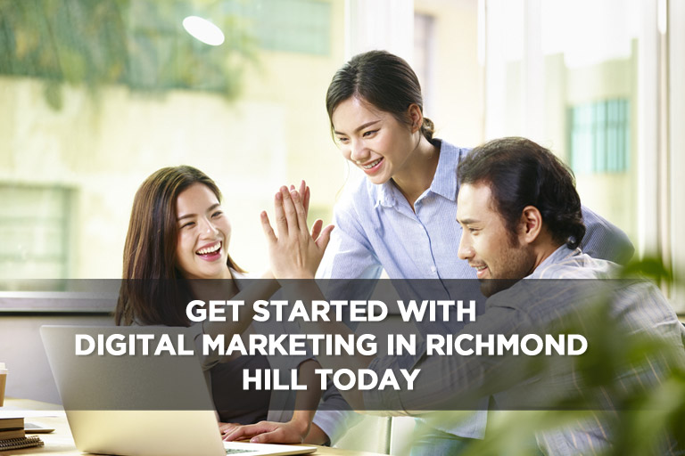 Get Started With Digital Marketing in Richmond Hill Today