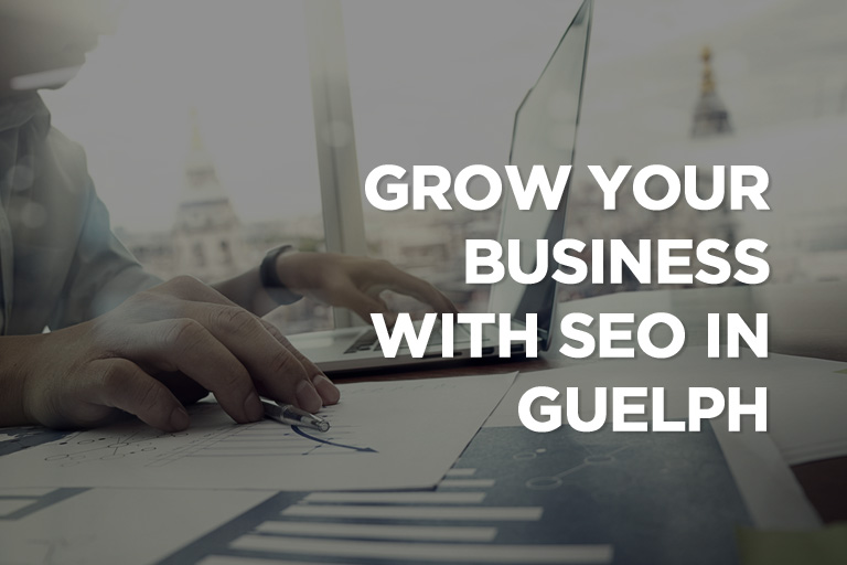 Grow Your Business With SEO in Guelph