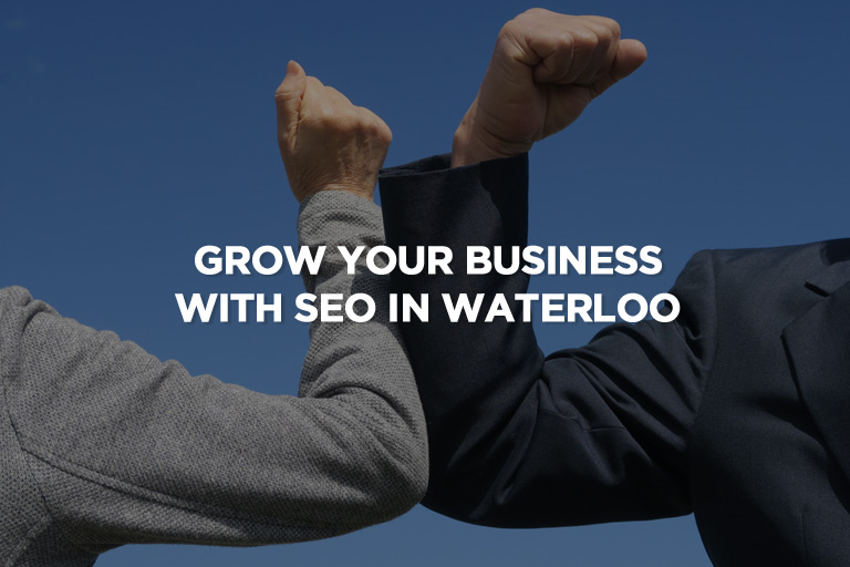 Grow Your Business With SEO in Waterloo