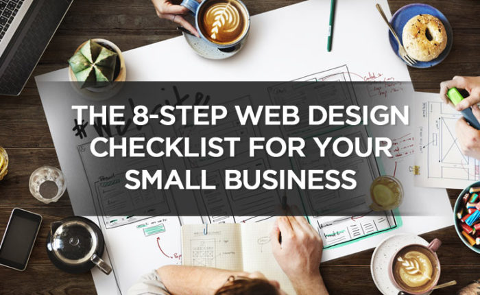 The 8-Step Web Design Checklist For Your Small Business