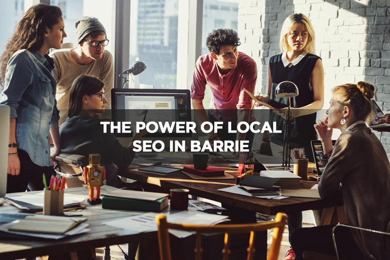 The Power of Local SEO in Barrie