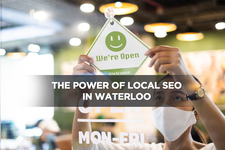 The Power of Local SEO in Waterloo