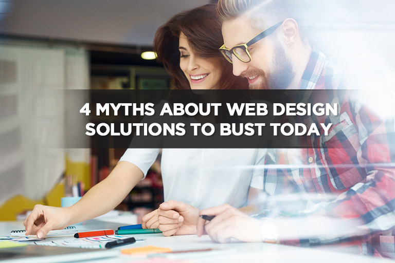 4 Myths About Web Design Solutions to Bust Today