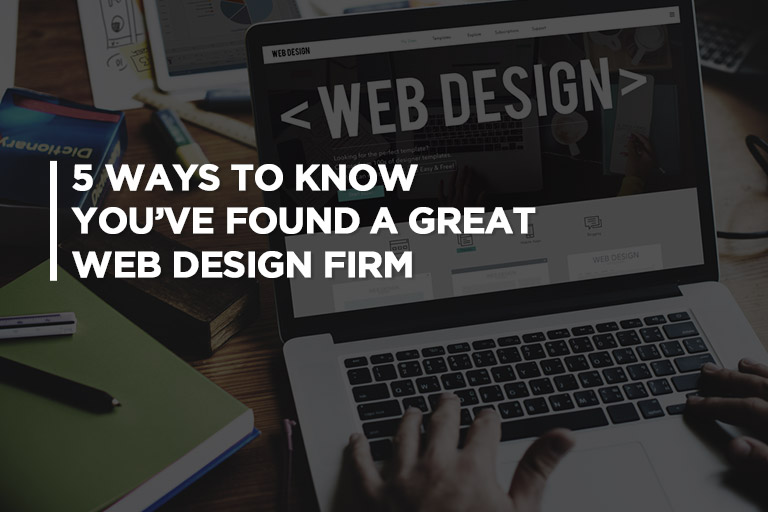 5 Ways to Know You've Found a Great Web Design Firm