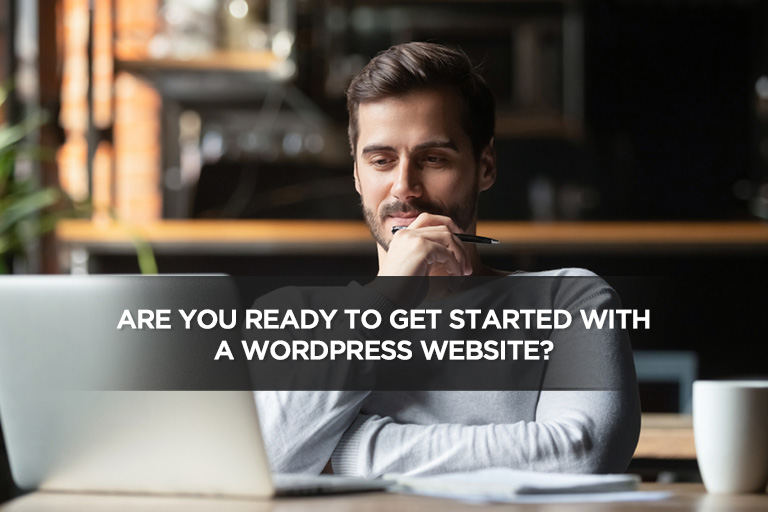 Are You Ready to Get Started With a WordPress Website?