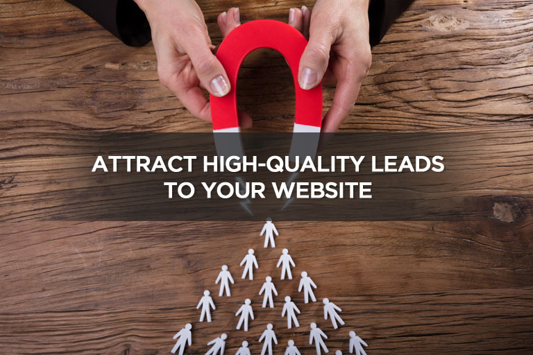 Attract High-Quality Leads To Your Website