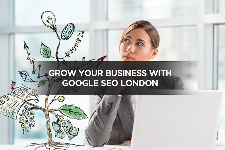 Grow Your Business With Google SEO London