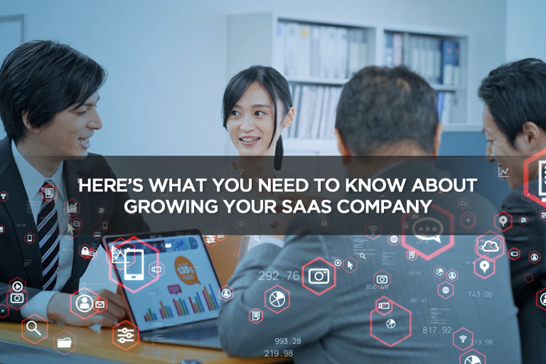 Here's What You Need To Know About Growing Your SaaS Company