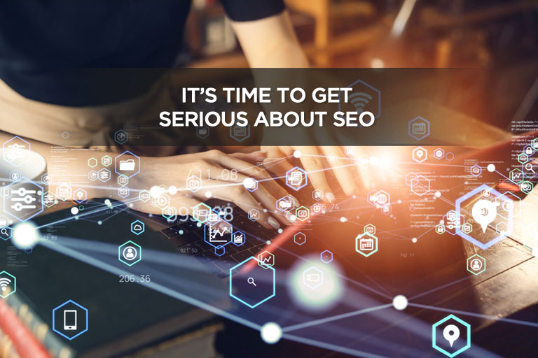 It's Time To Get Serious About SEO