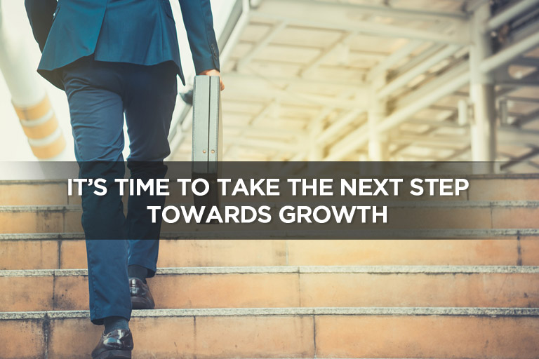 It's Time To Take The Next Step Towards Growth