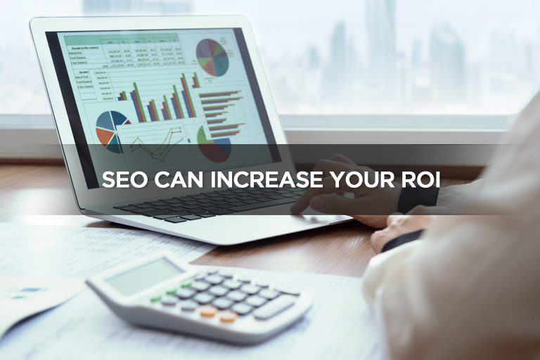 SEO Can Increase Your ROI