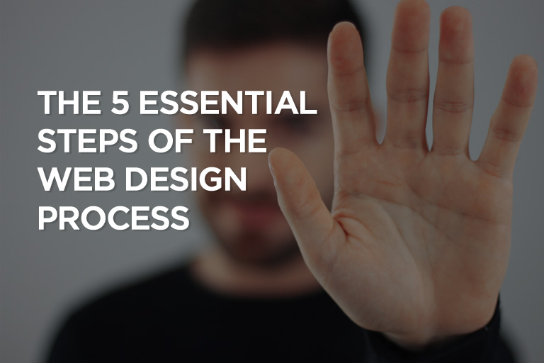 The 5 Essential Steps of the Web Design Process