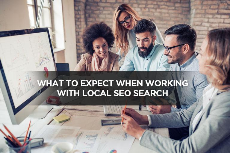 What to Expect When Working With Local SEO Search