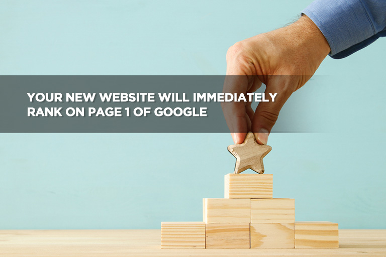 Your New Website Will Immediately Rank on Page 1 of Google