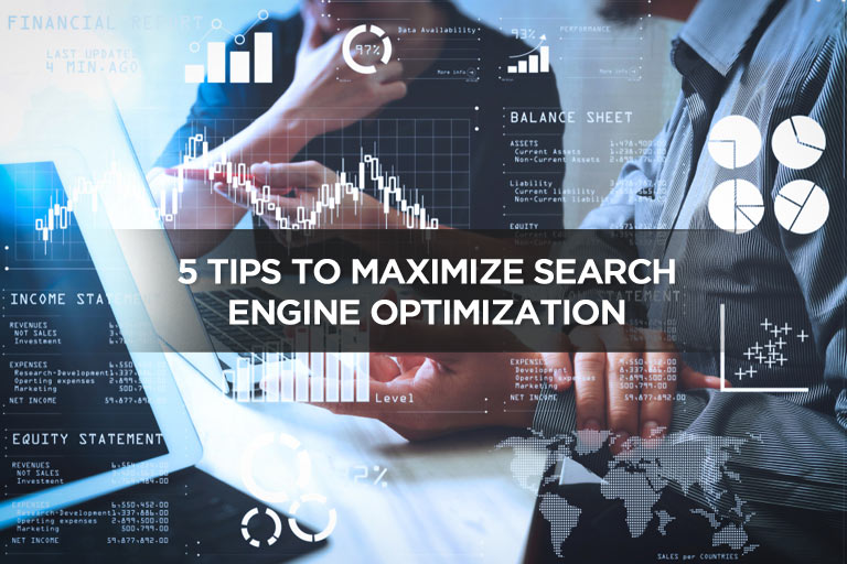 5 Tips to Maximize Search Engine Optimization