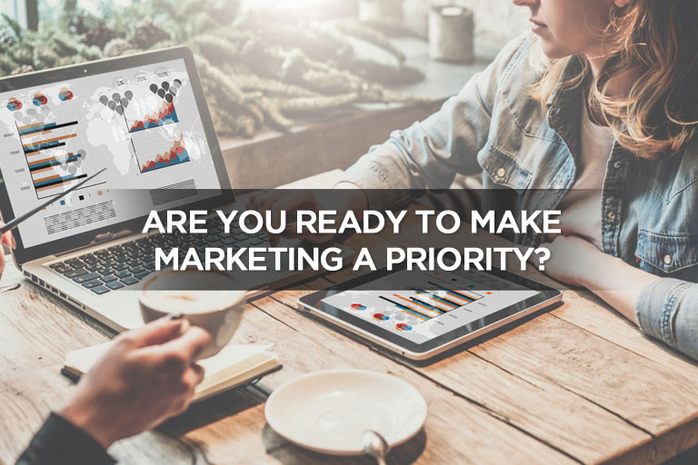 Are You Ready To Make Marketing A Priority?