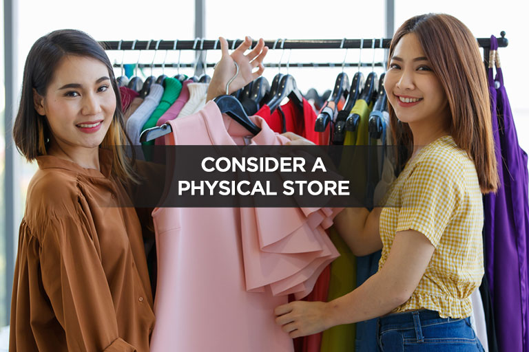 Consider a Physical Store