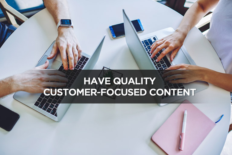 Have Quality Customer-Focused Content