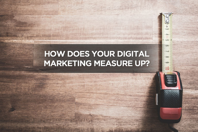 How Does Your Digital Marketing Measure Up?