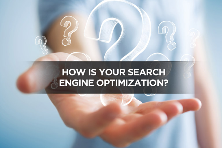 How is Your Search Engine Optimization?