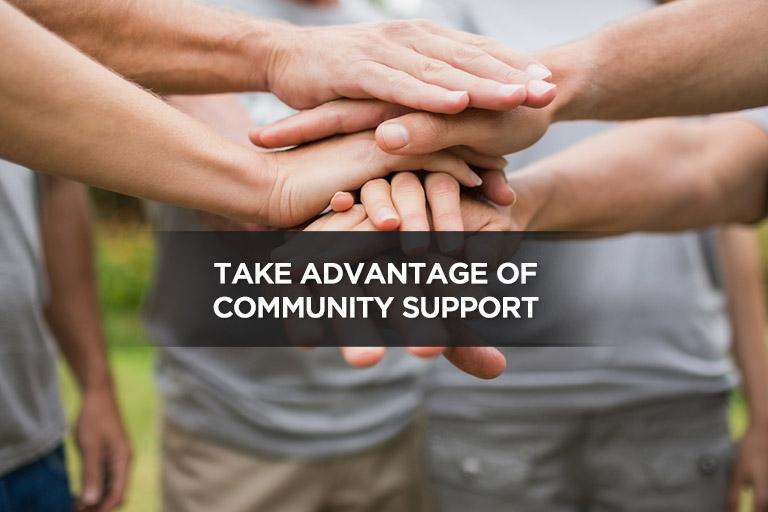 Take Advantage of Community Support