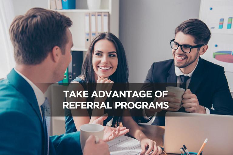 Take Advantage of Referral Programs