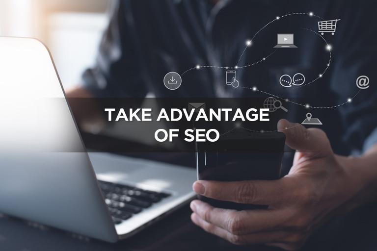 Take Advantage of SEO
