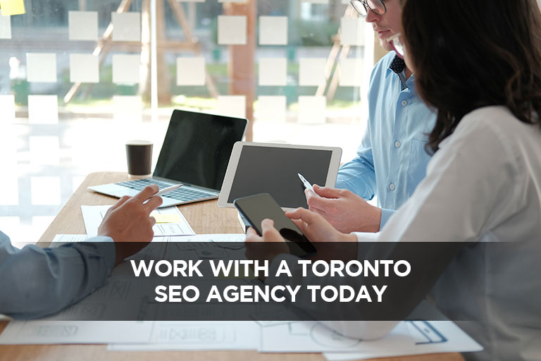 Work With a Toronto SEO Agency Today