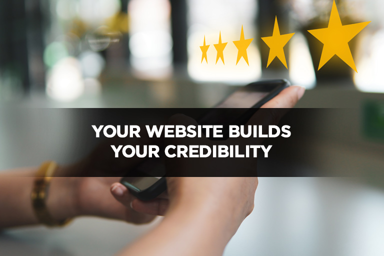 Your Website Builds Your Credibility