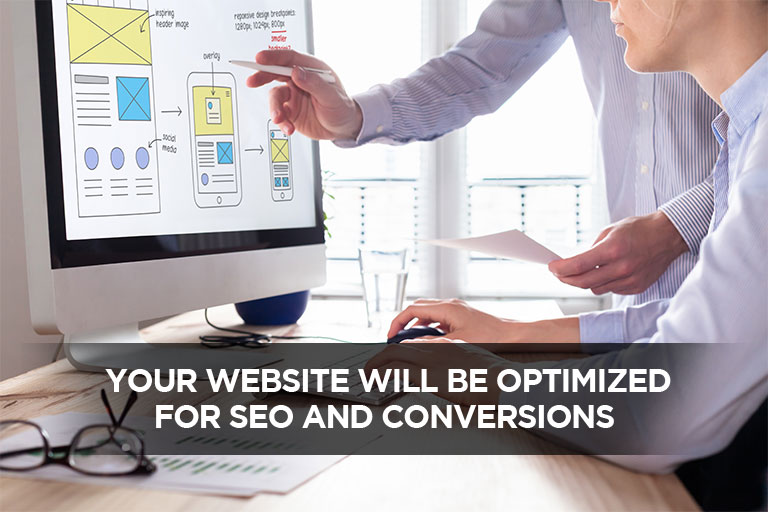 Your Website Will Be Optimized for SEO and Conversions