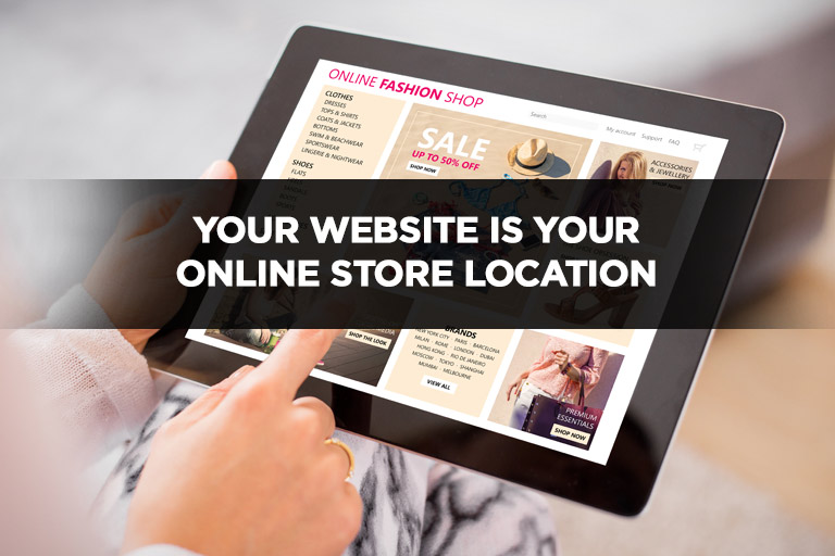 Your Website is Your Online Store Location